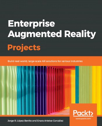 Book cover for Enterprise Augmented Reality Projects:  Build real-world, large-scale AR solutions for various industries a book by Jorge R. Lopez Benito, Enara Artetxe Gonzalez