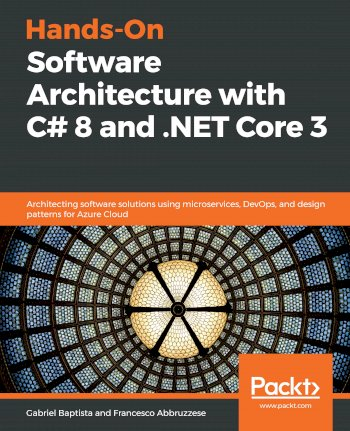 Book cover for Hands-On Software Architecture with C# 8 and NET Core 3:  Architecting software solutions using microservices, DevOps, and design patterns for Azure Cloud a book by Gabriel  Baptista, Francesco  Abbruzzese