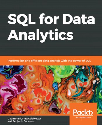 Book cover for SQL for Data Analytics:  Perform fast and efficient data analysis with the power of SQL a book by Upom  Malik, Matt  Goldwasser, Benjamin  Johnston