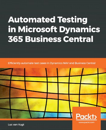 Book cover for Automated Testing in Microsoft Dynamics 365 Business Central:  Efficiently automate test cases in Dynamics NAV and Business Central a book by Luc Van Vugt