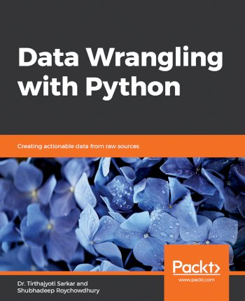 Book cover for Data Wrangling with Python:  Creating actionable data from raw sources a book by Dr. Tirthajyoti Sarkar, Shubhadeep  Roychowdhury
