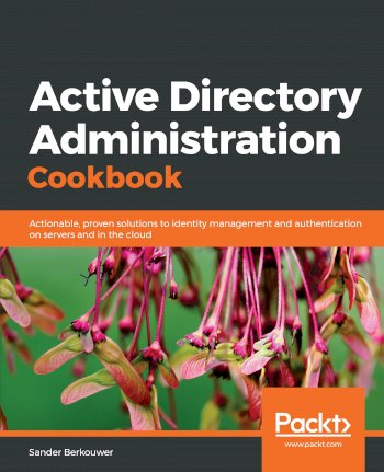 Book cover for Active Directory Administration Cookbook:  Actionable, proven solutions to identity management and authentication on servers and in the cloud a book by Sander  Berkouwer