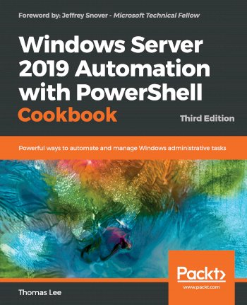 Book cover for Windows Server 2019 Automation with PowerShell Cookbook:  Powerful ways to automate and manage Windows administrative tasks a book by Thomas  Lee