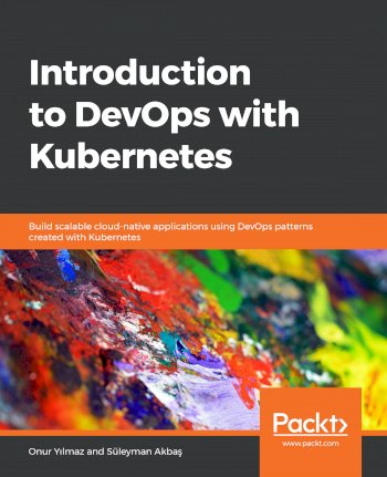 Book cover for Introduction to DevOps with Kubernetes:  Build scalable cloud-native applications using DevOps patterns created with Kubernetes a book by Onur  Yilmaz, Suleyman  Akbas
