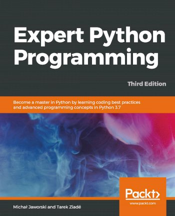 Book cover for Expert Python Programming:  Become a master in Python by learning coding best practices and advanced programming concepts in Python 37 a book by Michal  Jaworski, Tarek  Ziade