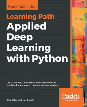 Book cover for Applied Deep Learning with Python:  Use scikit-learn, TensorFlow, and Keras to create intelligent systems and machine learning solutions a book by Alex  Galea, Luis  Capelo