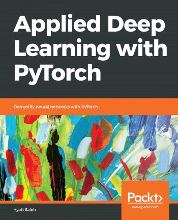 Book cover for Applied Deep Learning with PyTorch:  Demystify neural networks with PyTorch a book by Hyatt  Saleh