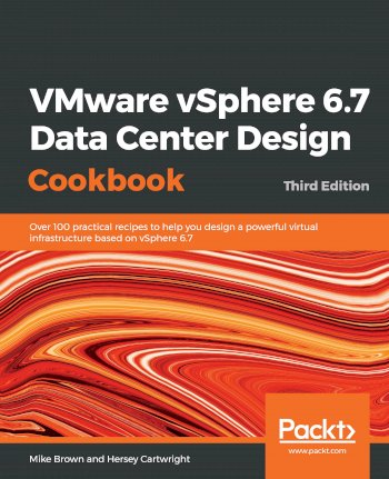 Book cover for VMware vSphere 6.7 Data Center Design Cookbook: Over 100 practical recipes to help you design a powerful virtual infrastructure based on vSphere 6.7 a book by Mike  Brown, Hersey  Cartwright