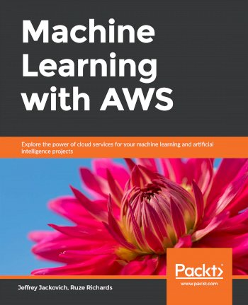 Book cover for Machine Learning with AWS:  Explore the power of cloud services for your machine learning and artificial intelligence projects a book by Jeffrey  Jackovich, Ruze  Richards