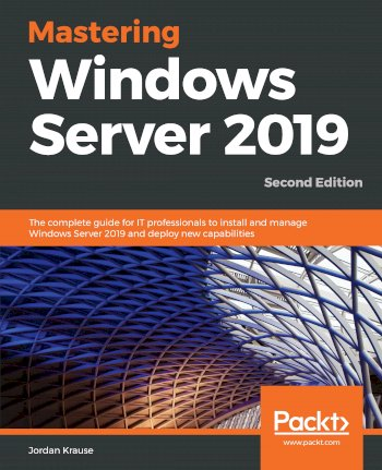 Book cover for Mastering Windows Server 2019:  The complete guide for IT professionals to install and manage Windows Server 2019 and deploy new capabilities a book by Jordan  Krause