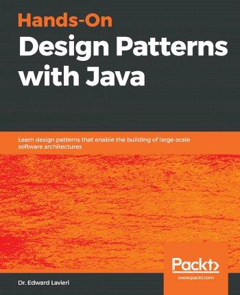 Book cover for Hands-On Design Patterns with Java:  Learn design patterns that enable the building of large-scale software architectures a book by Dr. Edward Lavieri