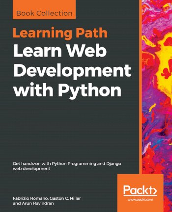 Book cover for Learn Web Development with Python:  Get hands-on with Python Programming and Django web development a book by Fabrizio  Romano, Gaston C. Hillar, Arun  Ravindran