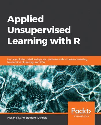 Book cover for Applied Unsupervised Learning with R:  Uncover hidden relationships and patterns with k-means clustering, hierarchical clustering, and PCA a book by Alok  Malik, Bradford  Tuckfield