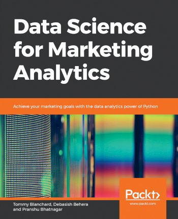 Book cover for Data Science for Marketing Analytics:  Achieve your marketing goals with the data analytics power of Python a book by Tommy  Blanchard, Debasish  Behera, Pranshu  Bhatnagar