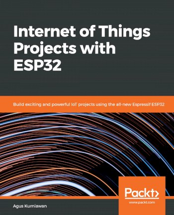 Book cover for Internet of Things Projects with ESP32:  Build exciting and powerful IoT projects using the all-new Espressif ESP32 a book by Agus  Kurniawan