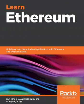Book cover for Learn Ethereum:  Build your own decentralized applications with Ethereum and smart contracts a book by Xun Brian Wu, Zhihong  Zou, Dongying  Song