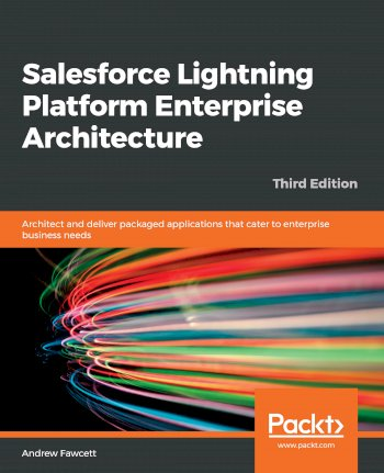 Book cover for Salesforce Lightning Platform Enterprise Architecture:  Architect and deliver packaged applications that cater to enterprise business needs a book by Andrew  Fawcett