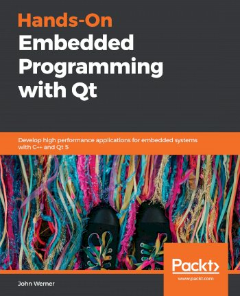Book cover for Hands-On Embedded Programming with Qt:  Develop high performance applications for embedded systems with C++ and Qt 5 a book by John  Werner