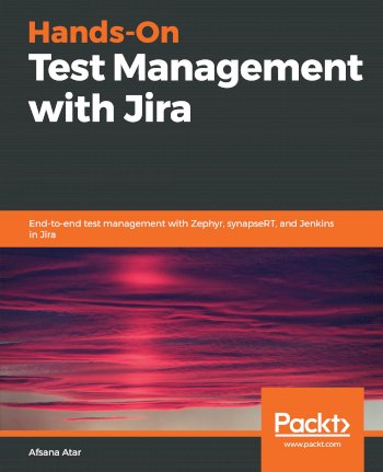 Book cover for Hands-On Test Management with Jira:  End-to-end test management with Zephyr, synapseRT, and Jenkins in Jira a book by Afsana  Atar