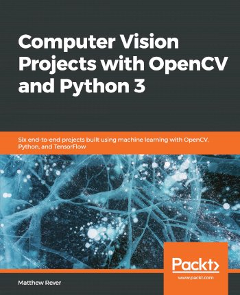 Book cover for Computer Vision Projects with OpenCV and Python 3:  Six end-to-end projects built using machine learning with OpenCV, Python, and TensorFlow a book by Matthew  Rever