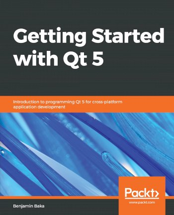 Book cover for Getting Started with Qt 5:  Introduction to programming Qt 5 for cross-platform application development a book by Benjamin  Baka