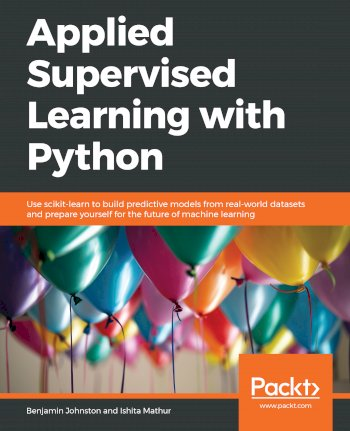 Book cover for Applied Supervised Learning with Python:  Use scikit-learn to build predictive models from real-world datasets and prepare yourself for the future of machine learning a book by Benjamin  Johnston, Ishita  Mathur
