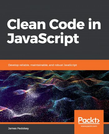 Book cover for Clean Code in JavaScript:  Develop reliable, maintainable, and robust JavaScript, a book by James  Padolsey