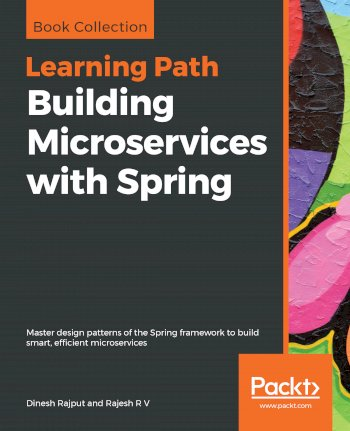 Book cover for Building Microservices with Spring:  Master design patterns of the Spring framework to build smart, efficient microservices a book by Dinesh  Rajput, Rajesh R V