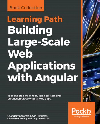 Book cover for Building  Large-Scale Web Applications with Angular:  Your one-stop guide to building scalable and production-grade Angular web apps a book by Chandermani  Arora, Kevin  Hennessy, Christoffer  Noring, Doguhan  Uluca