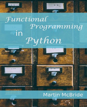 Book cover for Functional Programming in Python:  Explore what functional programming is, how it is used, and the features of Python that support it a book by Martin  McBride