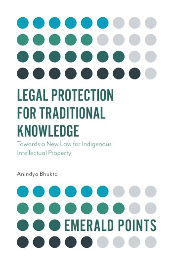Book cover for Legal Protection for Traditional Knowledge:  Towards a New Law for Indigenous Intellectual Property a book by Dr Anindya  Bhukta