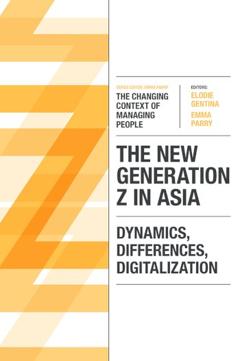 Book cover for The New Generation Z in Asia:  Dynamics, Differences, Digitalization a book by Elodie  Gentina, Emma  Parry