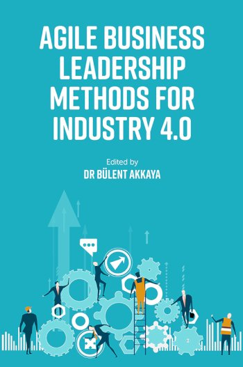 Book cover for Agile Business Leadership Methods for Industry 40 a book by Dr. Blent  Akkaya