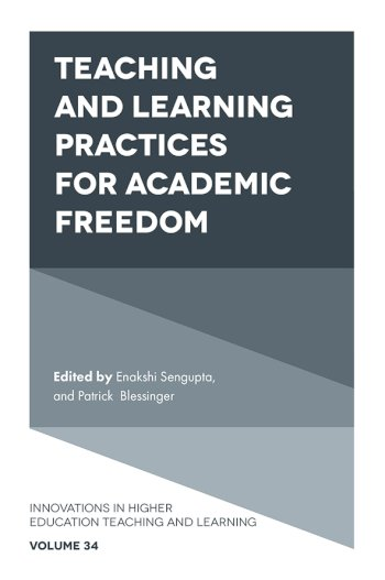 Book cover for Teaching and Learning Practices for Academic Freedom a book by Enakshi  Sengupta, Patrick  Blessinger