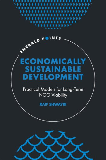 Book cover for Economically Sustainable Development:  Practical Models for Long-Term NGO Viability a book by Raif  Shwayri