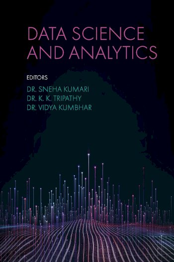 Book cover for Data Science & Business Analytics a book by Dr. Sneha  Kumari, Dr. K. K. Tripathy, Dr. Vidya  Kumbhar