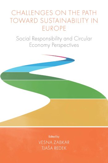 Book cover for Challenges On the Path Towards Sustainability in Europe:  Social Responsibility and Circular Economy Perspectives a book by Vesna  Abkar, Tjaa  Redek