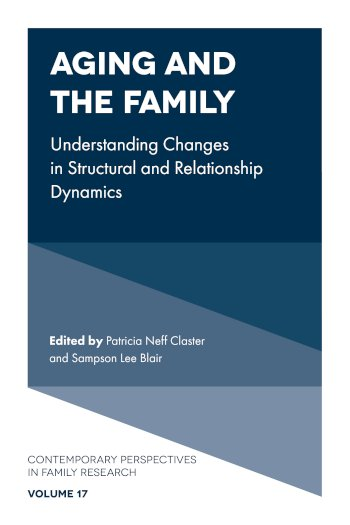 Book cover for Aging and the Family:  Understanding Changes in Structural and Relationship Dynamics a book by Patricia Neff Claster, Sampson Lee Blair