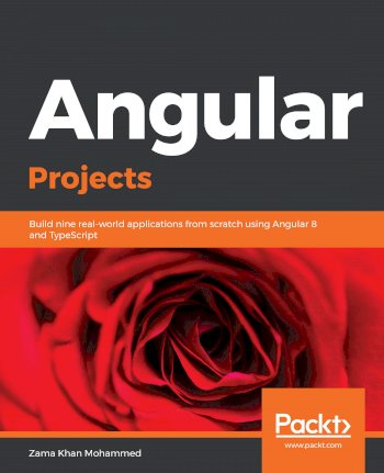 Book cover for Angular Projects:  Build nine real-world applications from scratch using Angular 8 and TypeScript a book by Zama Khan Mohammed