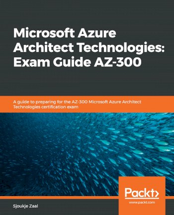 Book cover for Microsoft Azure Architect Technologies:  Exam Guide AZ-300 a book by Sjoukje  Zaal