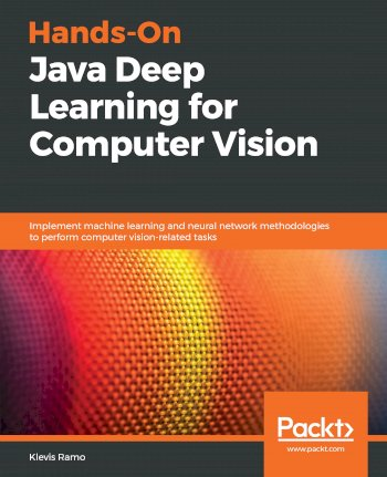 Book cover for Hands-On Java Deep Learning for Computer Vision:  Implement machine learning and neural network methodologies to perform computer vision-related tasks a book by Klevis  Ramo