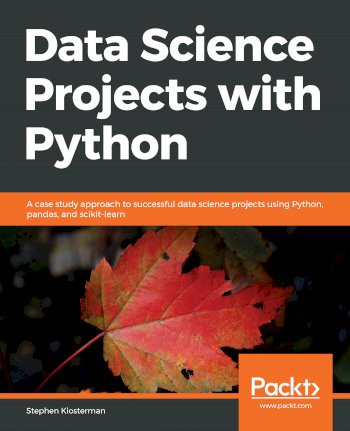 Book cover for Data Science Projects with Python:  A case study approach to successful data science projects using Python, pandas, and scikit-learn a book by Stephen  Klosterman