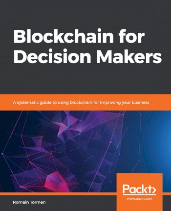 Book cover for Blockchain for Decision Makers:  A systematic guide to using blockchain for improving your business a book by Romain  Tormen