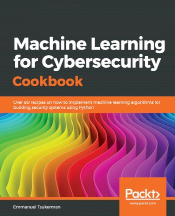 Book cover for Machine Learning for Cybersecurity Cookbook:  Over 80 recipes on how to implement machine learning algorithms for building security systems using Python a book by Emmanuel  Tsukerman