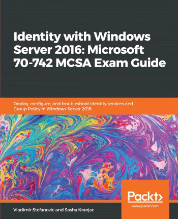 Book cover for Identity with Windows Server 2016:  Microsoft 70-742 MCSA Exam Guide a book by Vladimir  Stefanovic, Sasha  Kranjac