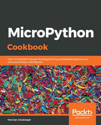 Book cover for MicroPython Cookbook:  Over 110 practical recipes for programming embedded systems and microcontrollers with Python a book by Marwan  Alsabbagh