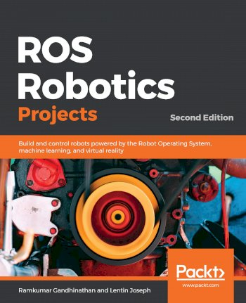 Book cover for ROS Robotics Projects:  Build and control robots powered by the Robot Operating System, machine learning, and virtual reality a book by Ramkumar  Gandhinathan, Lentin  Joseph