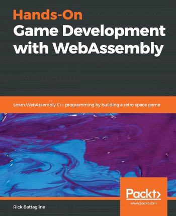 Book cover for Hands-On Game Development with WebAssembly:  Learn WebAssembly C++ programming by building a retro space game a book by Rick  Battagline