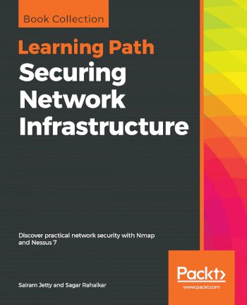 Book cover for Securing Network Infrastructure:  Discover practical network security with Nmap and Nessus 7 a book by Sairam  Jetty, Sagar  Rahalkar