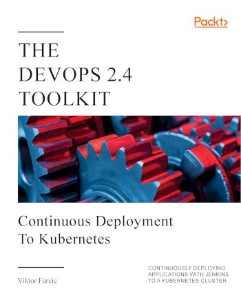 Book cover for The DevOps 2.4 Toolkit: Continuous Deployment to Kubernetes a book by Viktor  Farcic